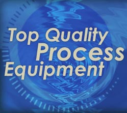 Top Quality Process Equipment